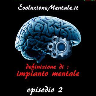 Ep. 2 di Evoluzione Mentale