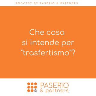 """Che cosa si intende per """"trasfertismo""""?"""