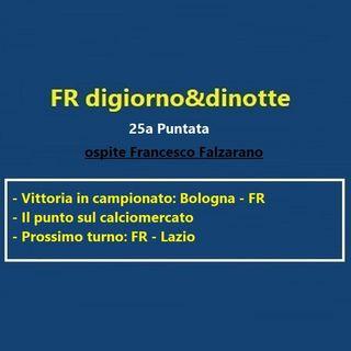 25a Puntata Bologna-FR e FR-Lazio