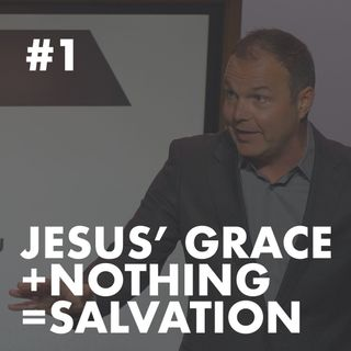 Galatians #1 - Jesus' Grace + Nothing = Salvation
