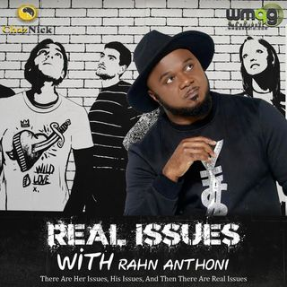 Real Issues With Rahn Anthoni TOXIC
