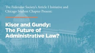 Kisor and Gundy: The Future of Administrative Law?