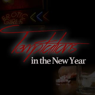 Show 126:  Temptations in the New Year