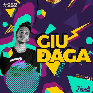 #252: Giu Daga
