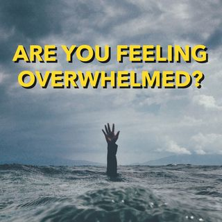 Do you feel overwhelmed?  [Ep 554]