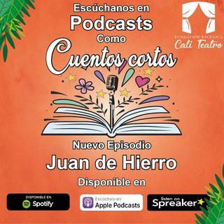 """Cuento """"Juan De Hierro"""""""