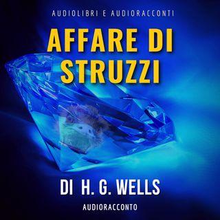 Affare di struzzi di H.G. Wells - Audiolibri e Audioracconti