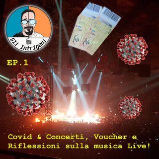 #1 Covid & Concerti,Voucher e Riflessioni sulla musica Live! (Skype Sessions)