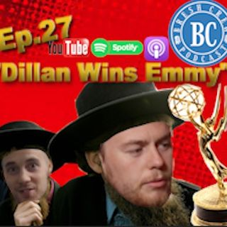 Ep.27 - Dillan Wins Emmy