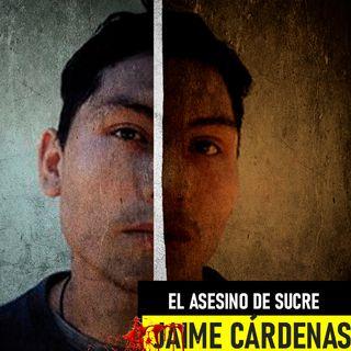 Jaime Cárdenas Pardo | El Asesino De Sucre
