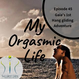 Ep. 45 Gaia's 1st Hang Gliding Adventure