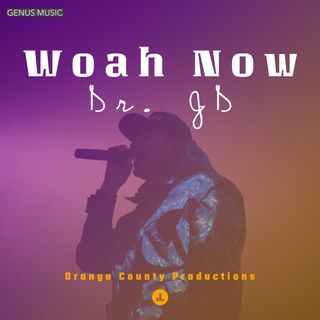 Woah Now by Dr. JD produced by Anno Domini Nation