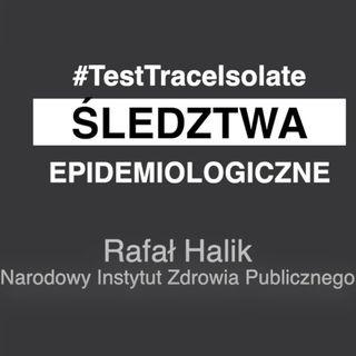 Śledztwa epidemiologiczne - gość: epidemiolog Rafał Halik