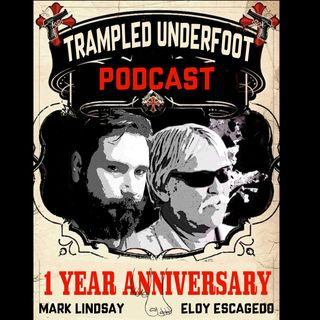 Trampled Underfoot 1 year anniversary Episode 52