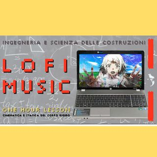 LOFI LEZIONI UNIVERSITARIE INGEGNERIA #LOFI MIX | Music & Sound