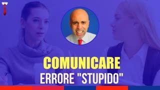 Comunicare con gli altri: l'errore più stupido?