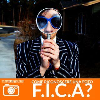 Come riconoscere una foto F.I.C.A ?
