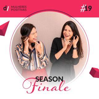 Mulheres Positivas #19 - Season Finale  com Fabi Saad, Natalie Feller e Samuel Leite