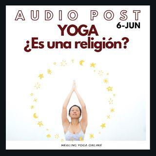 Episodio 2 - Yoga Es Una Religión?
