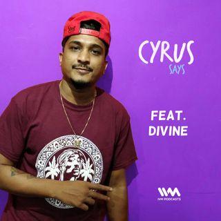 Ep. 256: Feat. Rapper Divine