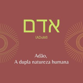 Adam - A dupla natureza humana
