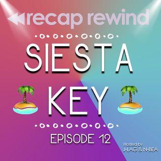 Siesta Key - Season 1, Episode 12 - 'Chloe's Birthday Battle Royale - Recap Rewind Podcast
