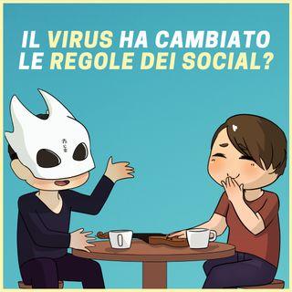 #3 - Il Virus Ha Cambiato Le Regole Dei Social?
