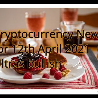 Cryptocurrency News 12th April 2021