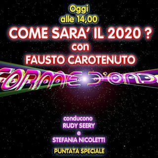 Forme d'Onda - Fausto Carotenuto - Come sarà il 2020? - Puntata speciale (03/01/2020)