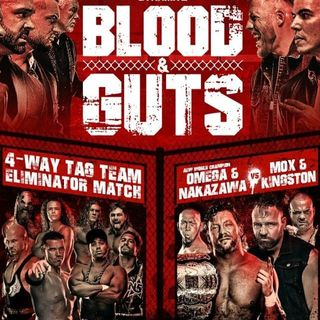 Episode #67: AEW Blood and Guts 2021 Review, Rant