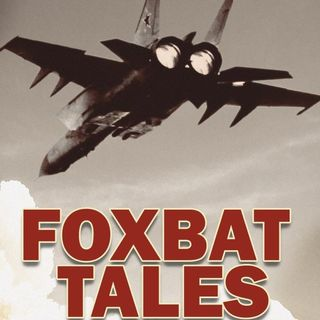 Foxbat Tales: The MiG-25 in Combat - Mike Guardia on Big Blend Radio