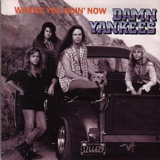 065 Damn Yankees - Where You Going Now