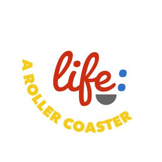 Life: A Rollercoaster