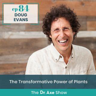 Doug Evans: The Transformative Power of Plants