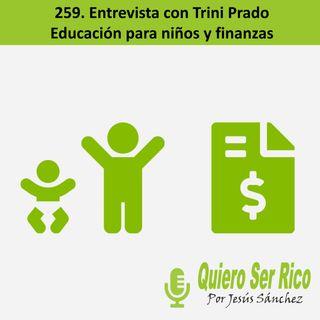 🎤 259. Entrevista con Trini Prado. Educación para niños y finanzas