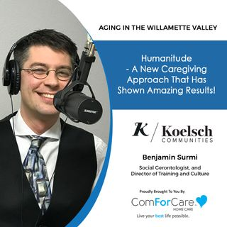5/30/21: Benjamin Surmi, Social Gerontologist from Koelsch Communities | HUMANITUDE - CAREGIVING WITH AMAZING RESULTS