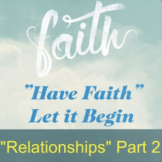 Relationships Part 2 Ep 30