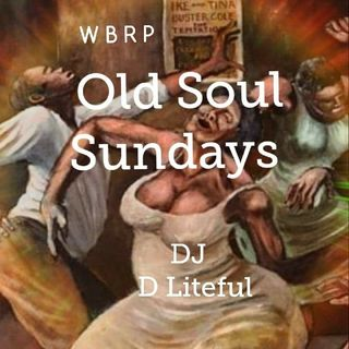WBRP... Old  Soul Sundays ...W/ DJ DLiteful...  #Soul #Oldies