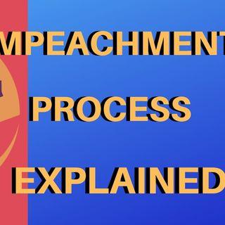 The Impeachment Process Explained