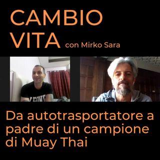 Mirko, da autotrasportatore a padre di un campione di Muay Thai