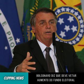Bolsonaro diz que deve vetar aumento do fundo eleitoral