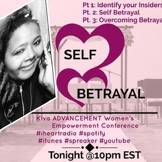 Episode 219 Pt. 3 Overcoming Betrayal- #Kiva Advancement #iheartradio