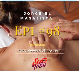 Jorge el masajista Epi #98