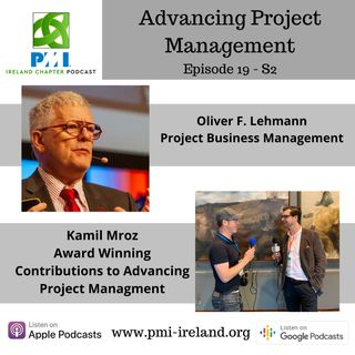 Oliver F. Lehmann & Kamil Mroz - Advancing Project Management - EP19 S2
