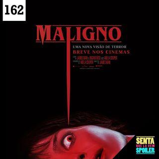 EP 162 - Maligno