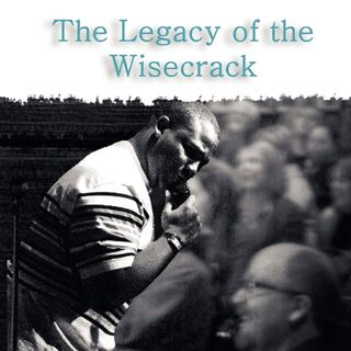 The Legacy of The Wisecrack