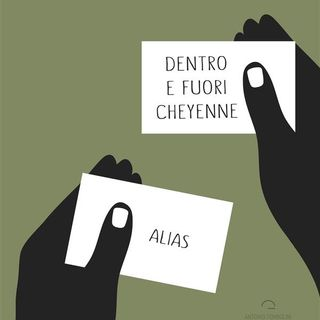 Alias legge DENTRO E FUORI CHEYENNE – Iª parte