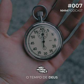 #007 – O tempo de Deus