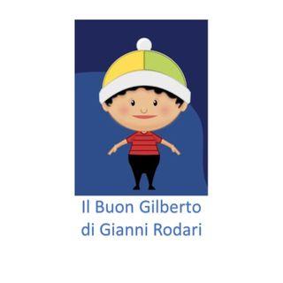 Il Buon Gilberto di Gianni Rodari