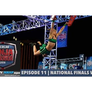 American Ninja Warrior 2016 | Episode 11 National Finals Week 1 Podcast